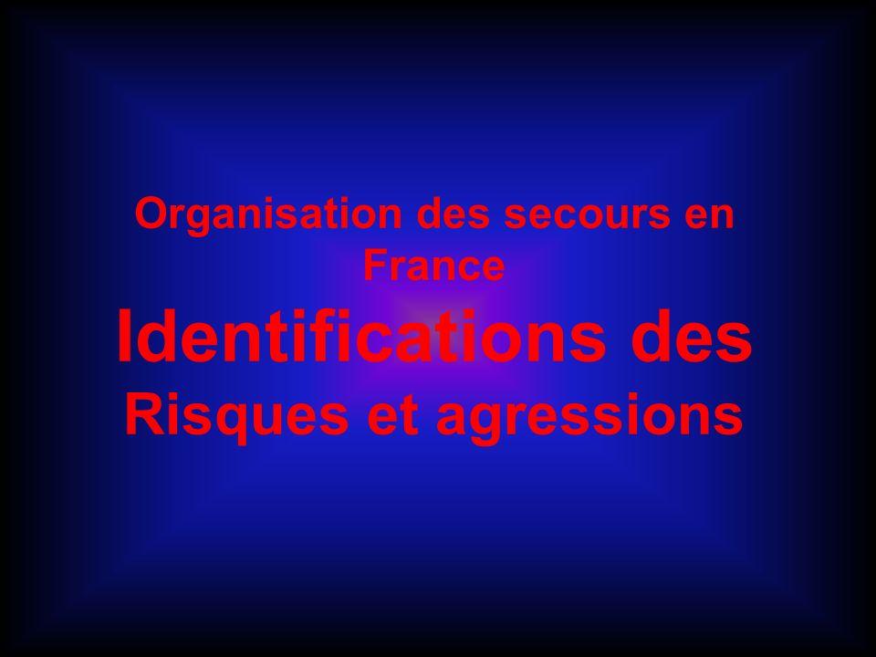 Organisation des secours en France Identifications des Risques et agressions