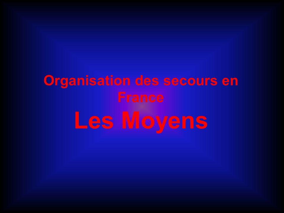 Organisation des secours en France Les Moyens