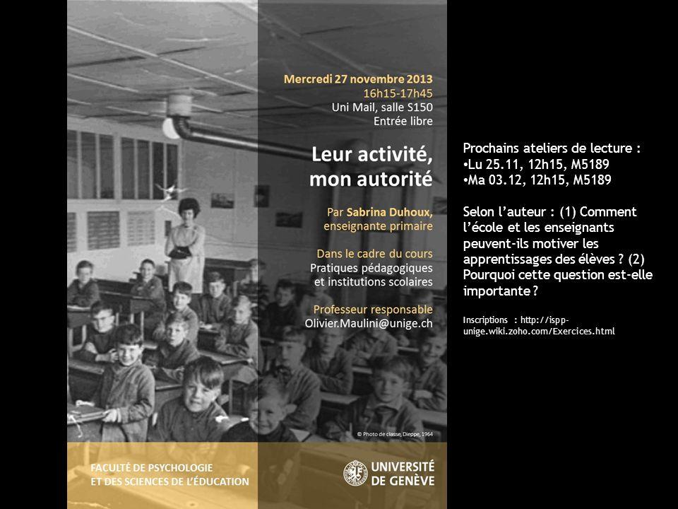 UniGe | FPSE | Pratiques pédagogiques et institutions scolaires Prochains ateliers de lecture : Lu 25.11, 12h15, M5189 Ma 03.12, 12h15, M5189 Selon la