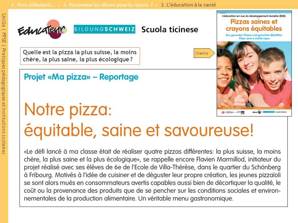 UniGe | FPSE | Pratiques pédagogiques et institutions scolaires Chamilo Quelle est la pizza la plus suisse, la moins chère, la plus saine, la plus écologique .