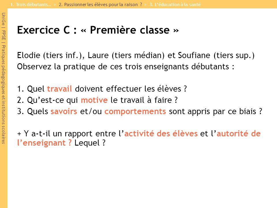 UniGe | FPSE | Pratiques pédagogiques et institutions scolaires Exercice C : « Première classe » Elodie (tiers inf.), Laure (tiers médian) et Soufiane