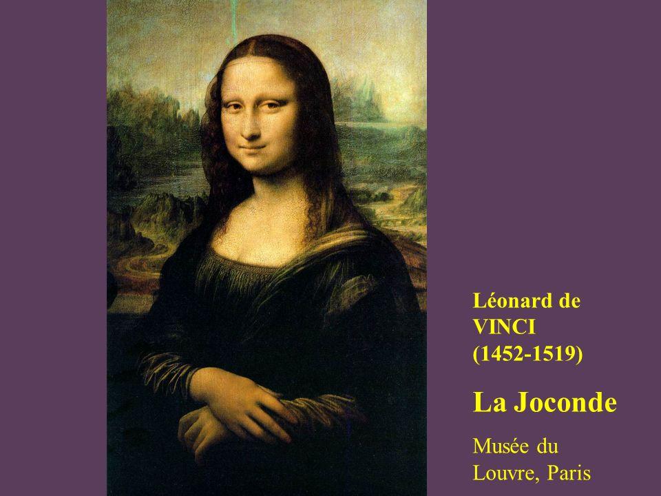 Léonard de VINCI (1452-1519) La Joconde Musée du Louvre, Paris