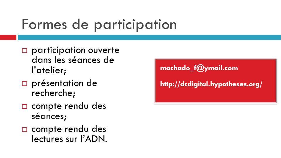 Formes de participation machado_f@ymail.com http://dcdigital.hypotheses.org/ machado_f@ymail.com http://dcdigital.hypotheses.org/ participation ouvert