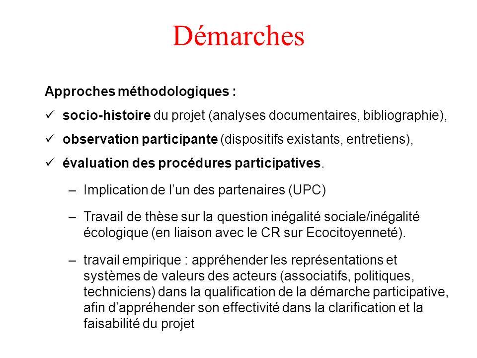 Démarches Approches méthodologiques : socio-histoire du projet (analyses documentaires, bibliographie), observation participante (dispositifs existant