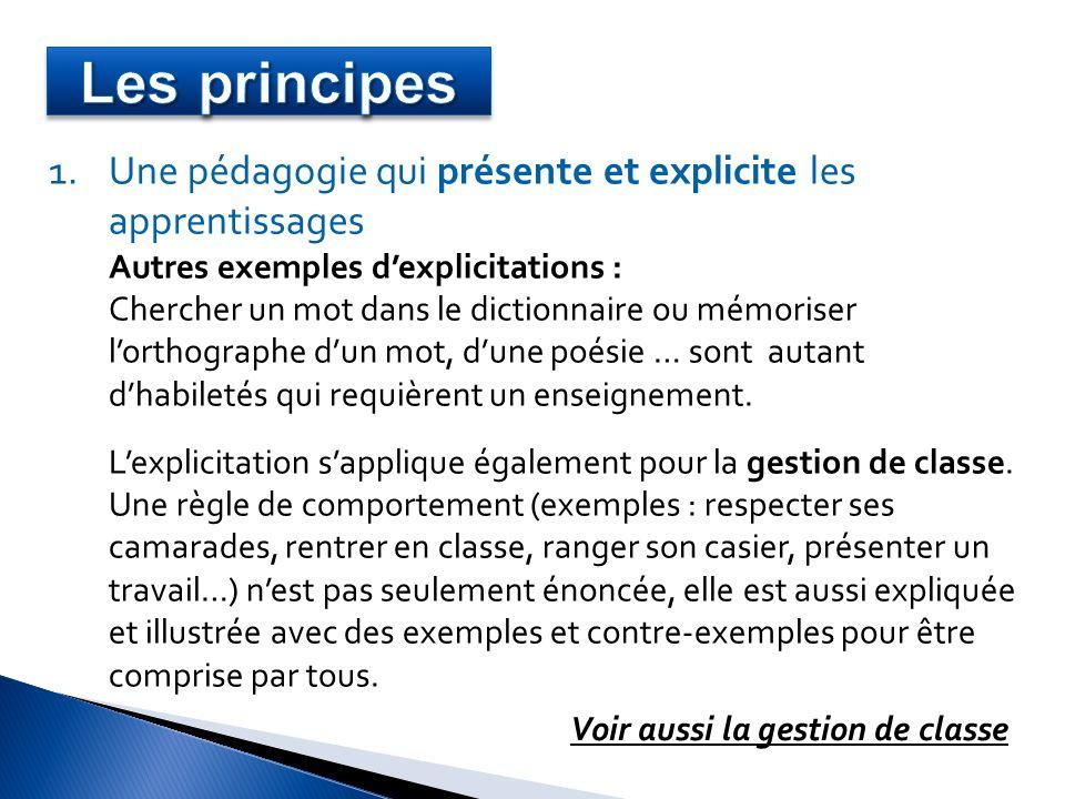 1.Une pédagogie qui présente et explicite les apprentissages Autres exemples dexplicitations : Chercher un mot dans le dictionnaire ou mémoriser lorth