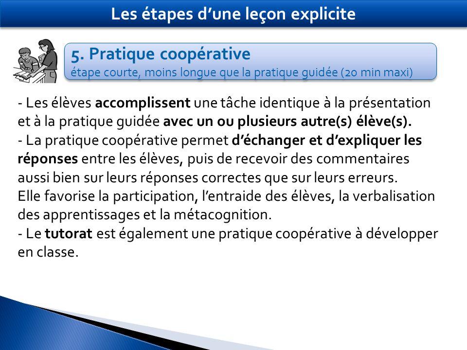 5. Pratique coopérative étape courte, moins longue que la pratique guidée (20 min maxi) 5. Pratique coopérative étape courte, moins longue que la prat