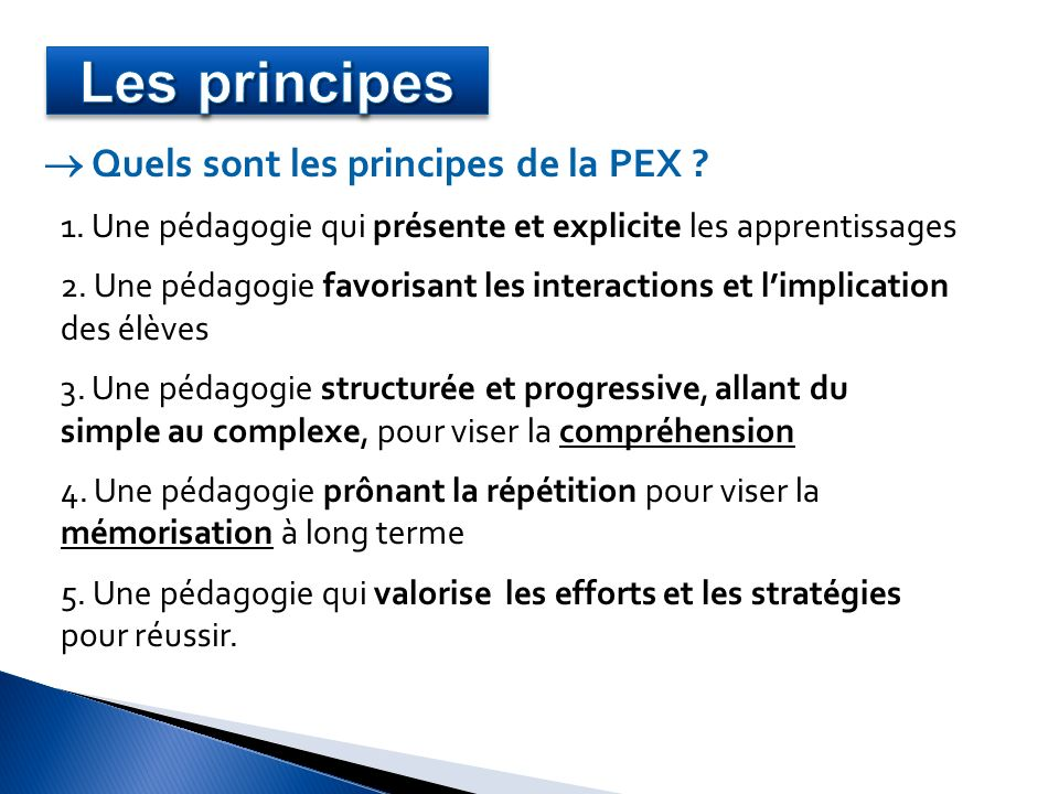 1. Une pédagogie qui présente et explicite les apprentissages 2. Une pédagogie favorisant les interactions et limplication des élèves 3. Une pédagogie