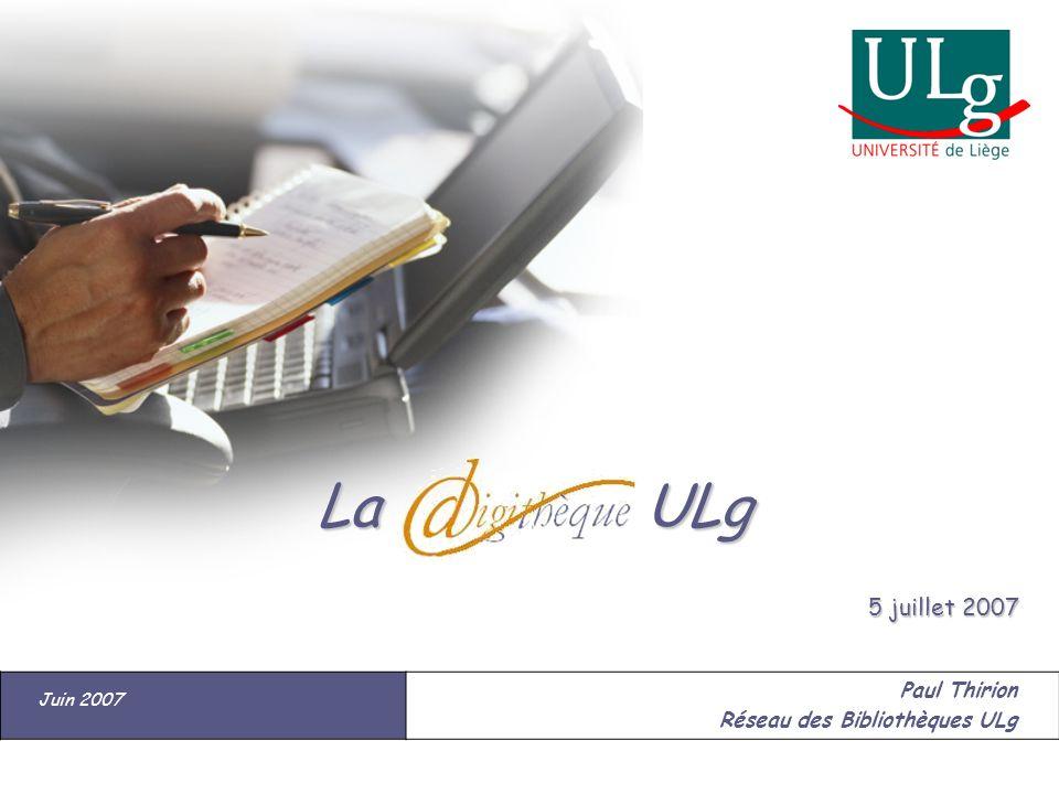 5 juillet 2007 La ULg Juin 2007 Paul Thirion Réseau des Bibliothèques ULg