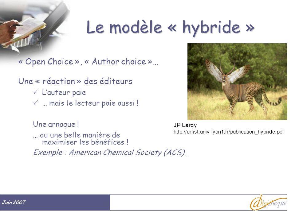 Juin 2007 # Le modèle « hybride » « Open Choice », « Author choice »… Une « réaction » des éditeurs Lauteur paie … mais le lecteur paie aussi ! Une ar