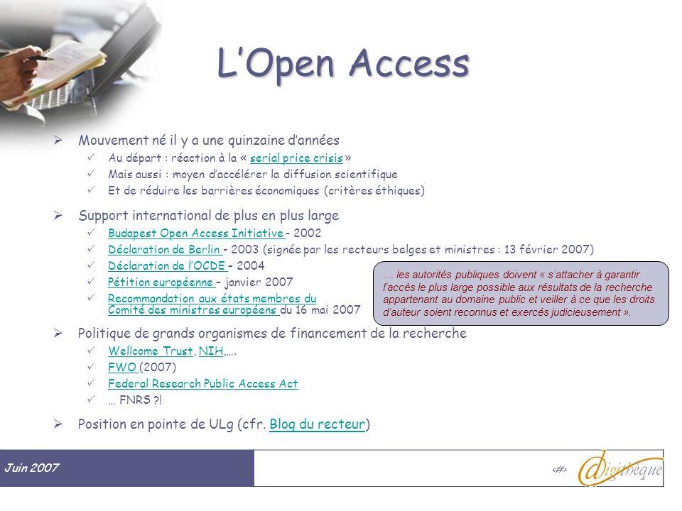 Juin 2007 # LOpen Access Mouvement né il y a une quinzaine dannées Au départ : réaction à la « serial price crisis »serial price crisis Mais aussi : m