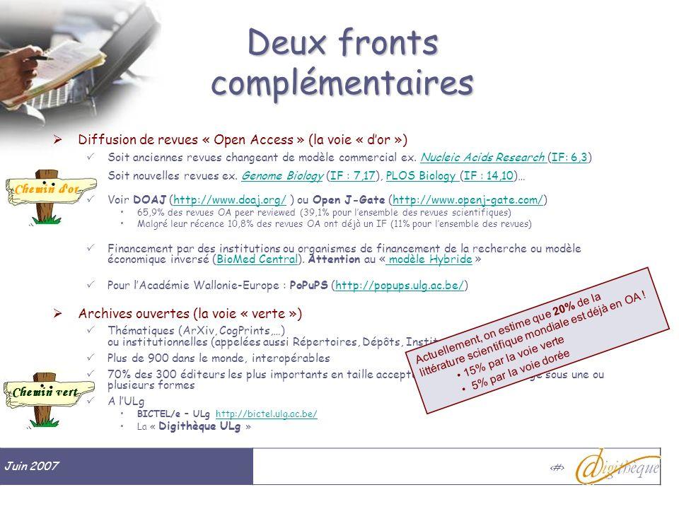 Juin 2007 # Deux fronts complémentaires Diffusion de revues « Open Access » (la voie « dor ») Soit anciennes revues changeant de modèle commercial ex.