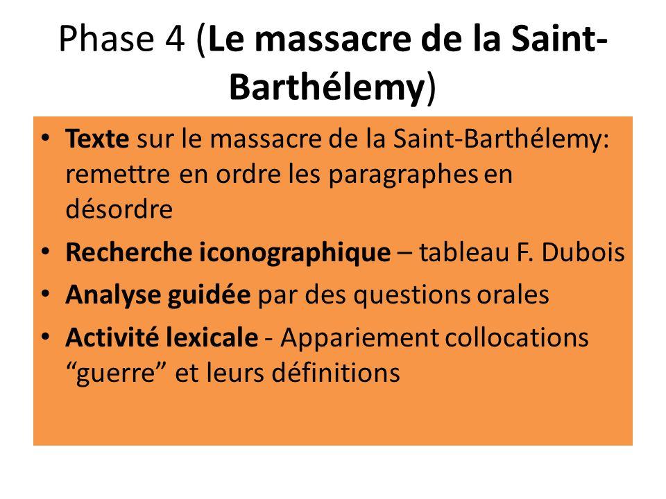Phase 4 (Le massacre de la Saint- Barthélemy) Texte sur le massacre de la Saint-Barthélemy: remettre en ordre les paragraphes en désordre Recherche ic