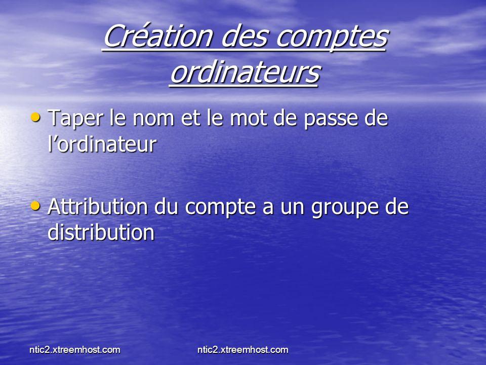 ntic2.xtreemhost.com Création des comptes ordinateurs Taper le nom et le mot de passe de lordinateur Taper le nom et le mot de passe de lordinateur At