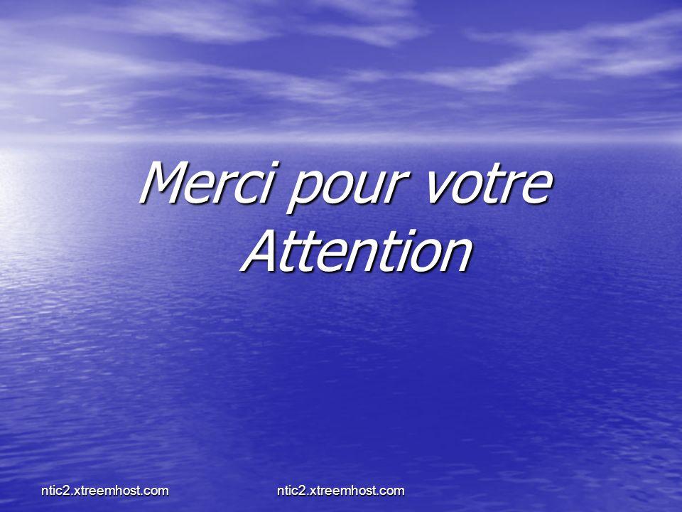 ntic2.xtreemhost.com Merci pour votre Attention