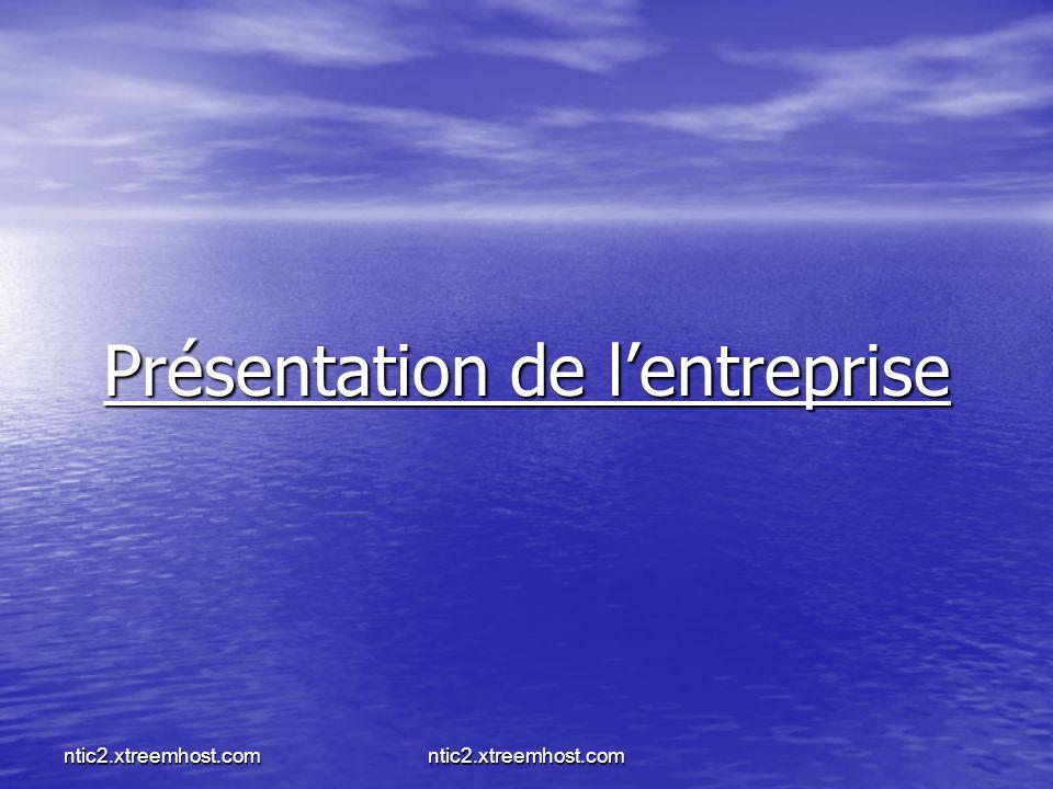 ntic2.xtreemhost.com Présentation de lentreprise