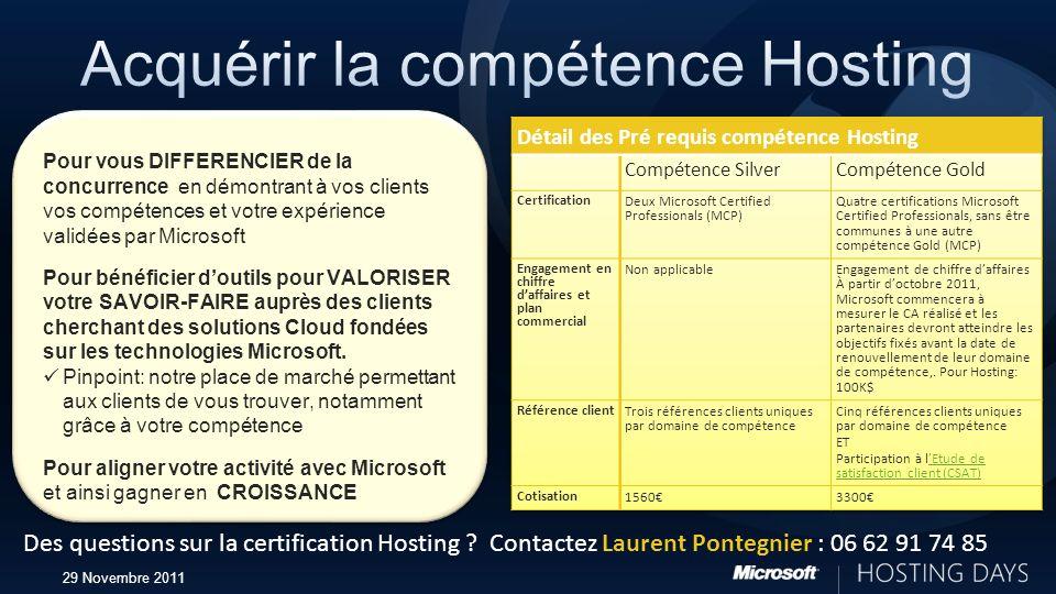 29 Novembre 2011 Pour vous DIFFERENCIER de la concurrence en démontrant à vos clients vos compétences et votre expérience validées par Microsoft Pour
