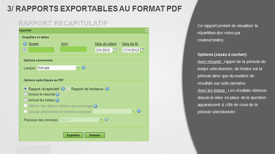 contact@website.com www.website.com Ce rapport permet de visualiser la répartition des votes par couleur/smiley.