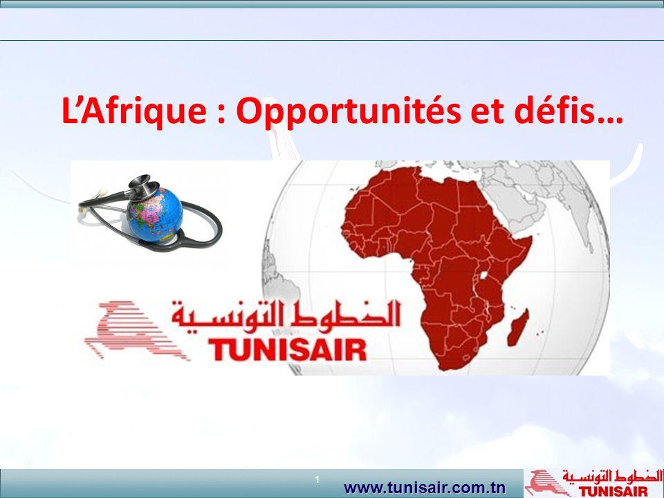 1 www.tunisair.com.tn LAfrique : Opportunités et défis…