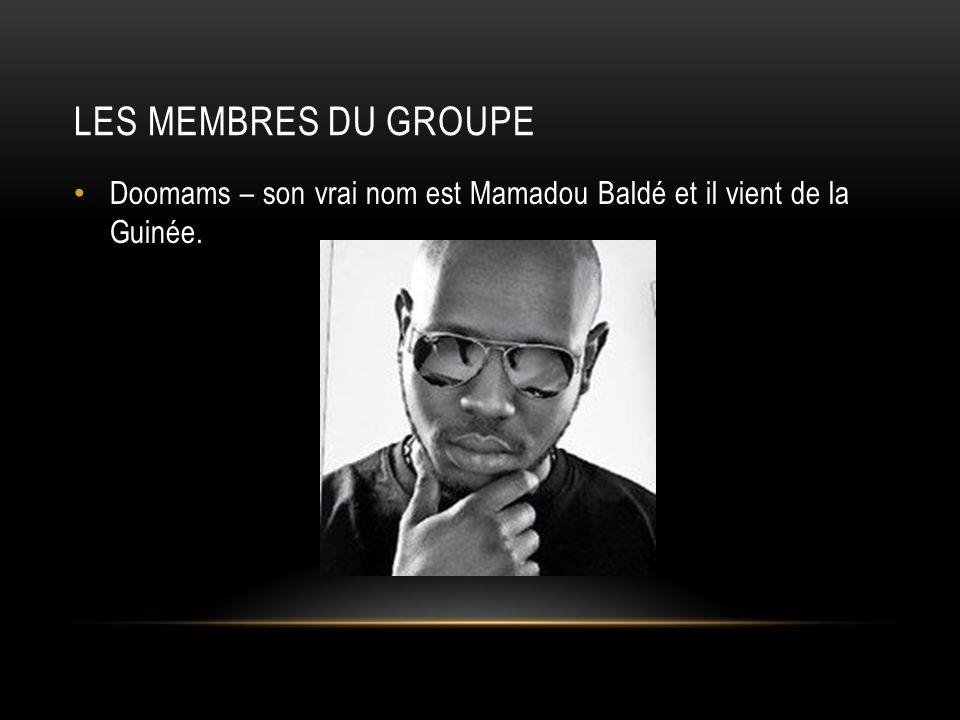 LES MEMBRES DU GROUPE Doomams – son vrai nom est Mamadou Baldé et il vient de la Guinée.