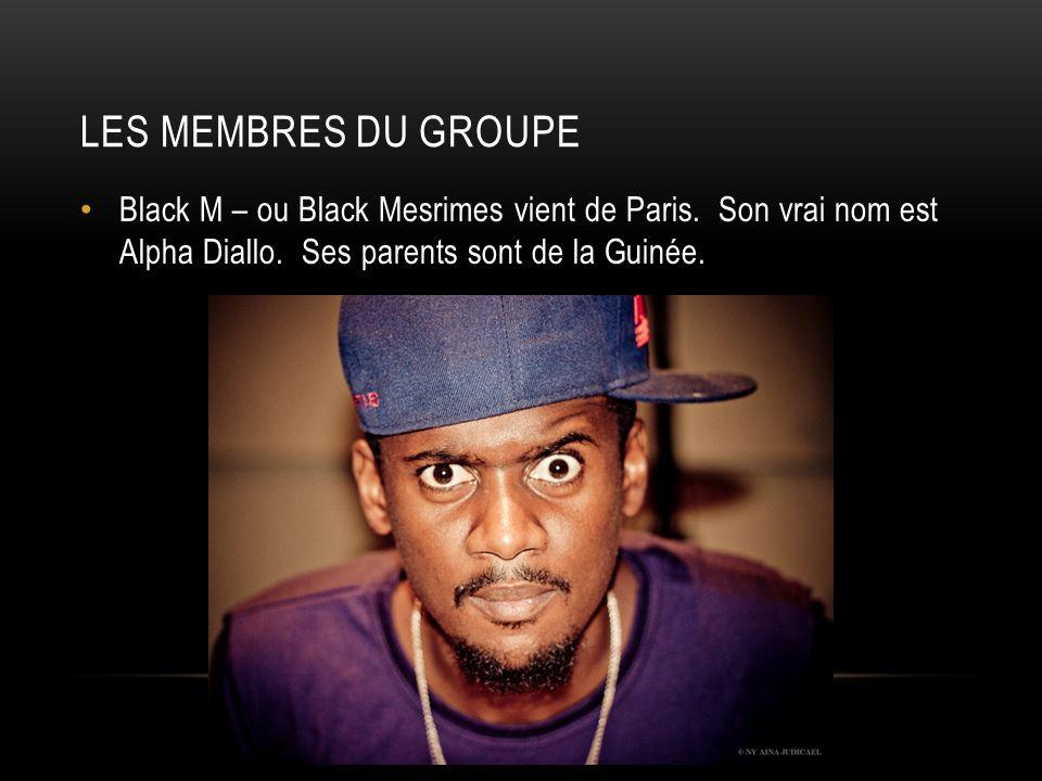 LES MEMBRES DU GROUPE Black M – ou Black Mesrimes vient de Paris.