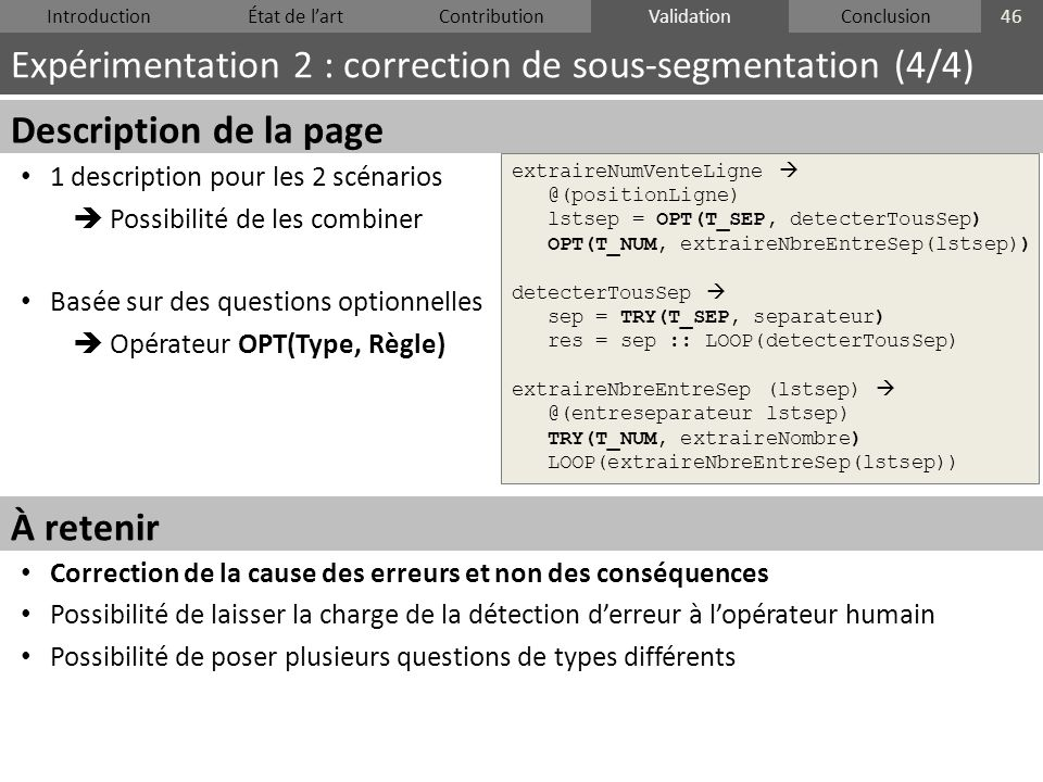 IntroductionÉtat de lartContributionValidationConclusion Expérimentation 2 : correction de sous-segmentation (4/4) 46 Validation Description de la pag