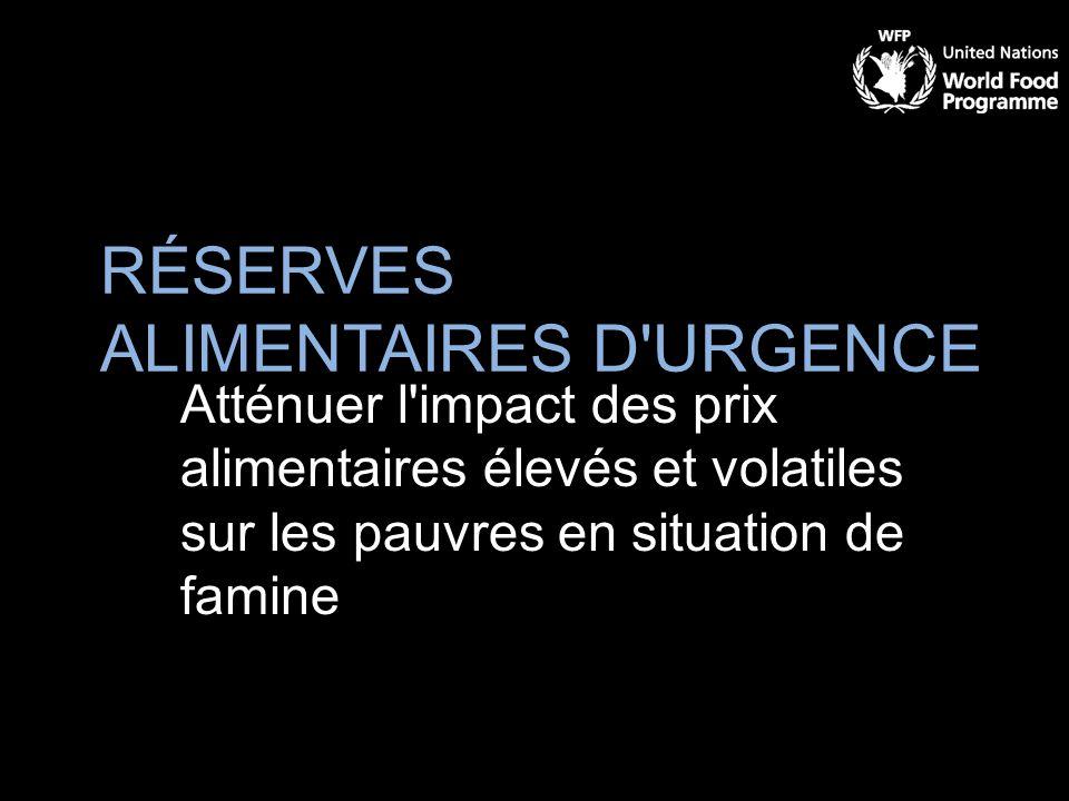 RÉSERVES ALIMENTAIRES D URGENCE Atténuer l impact des prix alimentaires élevés et volatiles sur les pauvres en situation de famine