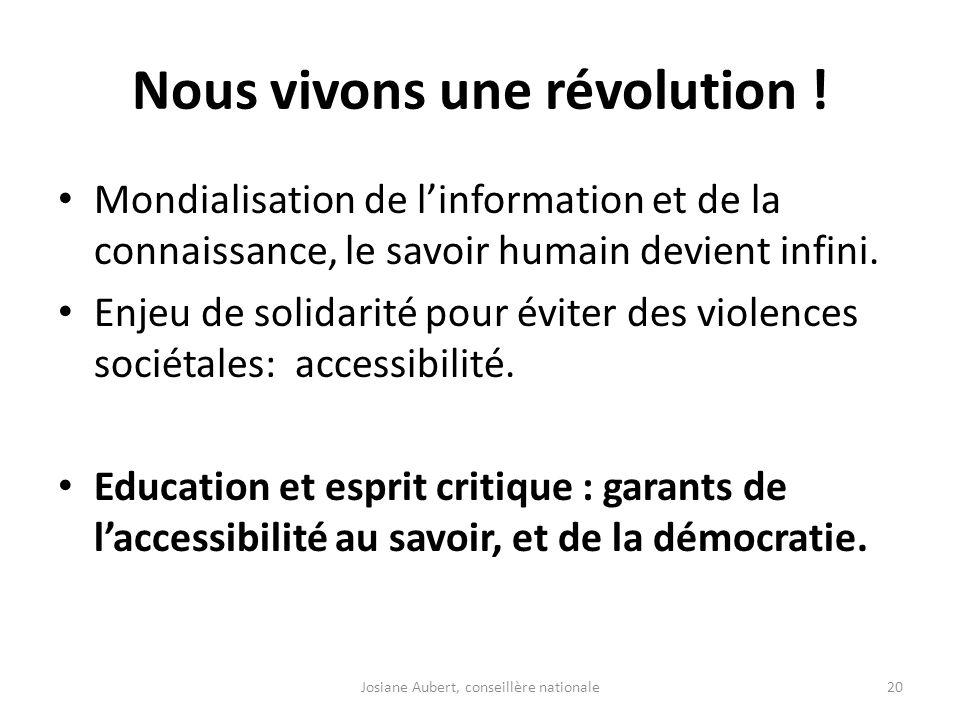 Nous vivons une révolution ! Mondialisation de linformation et de la connaissance, le savoir humain devient infini. Enjeu de solidarité pour éviter de