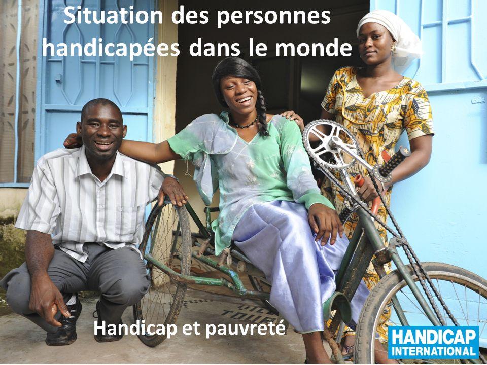 Situation des personnes handicapées dans le monde Handicap et pauvreté