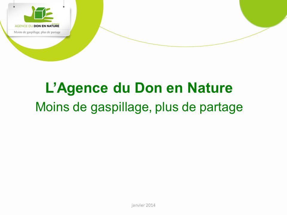 LAgence du Don en Nature Moins de gaspillage, plus de partage janvier 2014