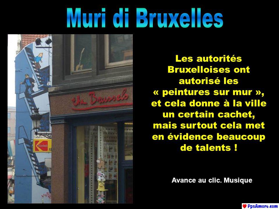 Les autorités Bruxelloises ont autorisé les « peintures sur mur », et cela donne à la ville un certain cachet, mais surtout cela met en évidence beaucoup de talents .