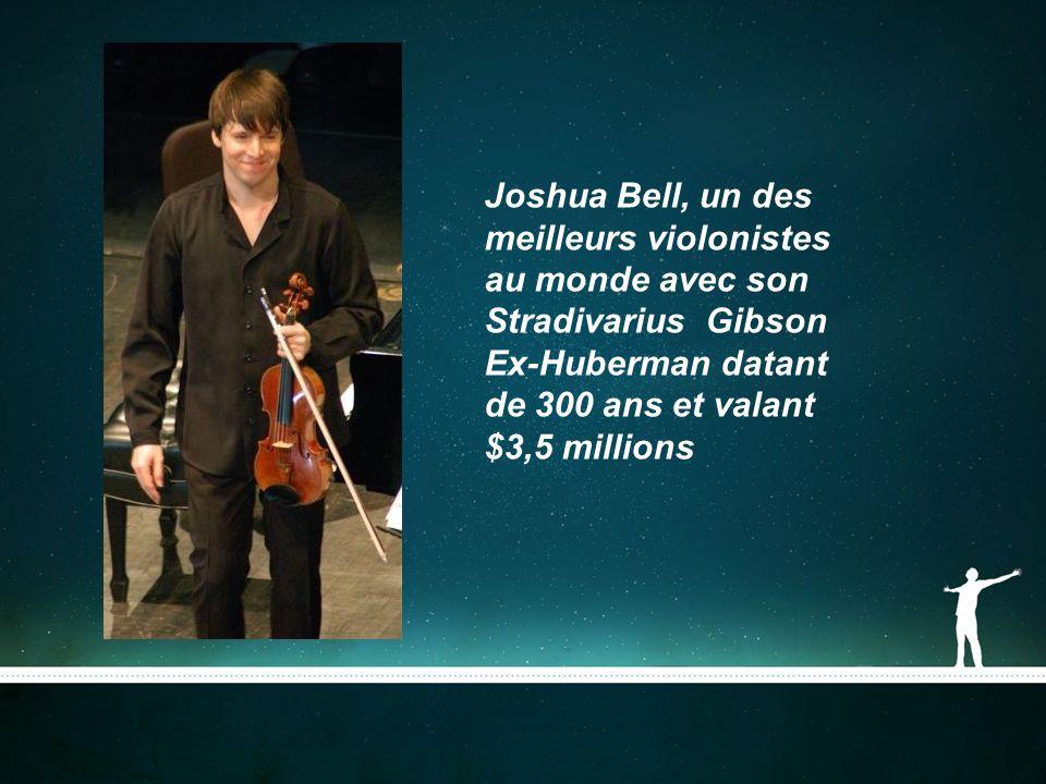 Joshua Bell, un des meilleurs violonistes au monde avec son Stradivarius Gibson Ex-Huberman datant de 300 ans et valant $3,5 millions