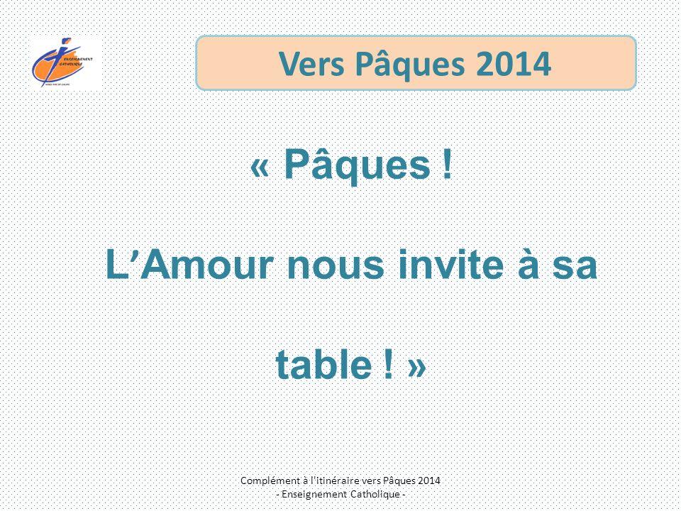 « Pâques . L Amour nous invite à sa table .