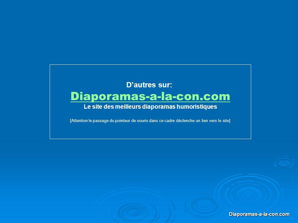 Diaporama PPS réalisé pour http://www.diapora mas-a-la-con.com Diaporamas-a-la-con.com Dautres sur: Diaporamas-a-la-con.com Le site des meilleurs diap
