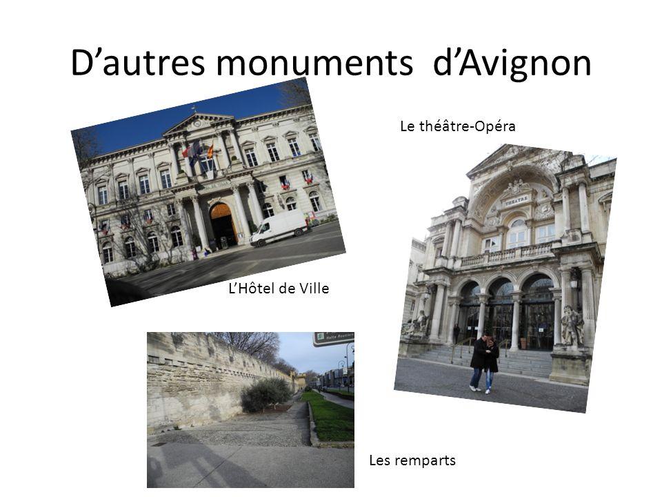 Dautres monuments dAvignon LHôtel de Ville Le théâtre-Opéra Les remparts