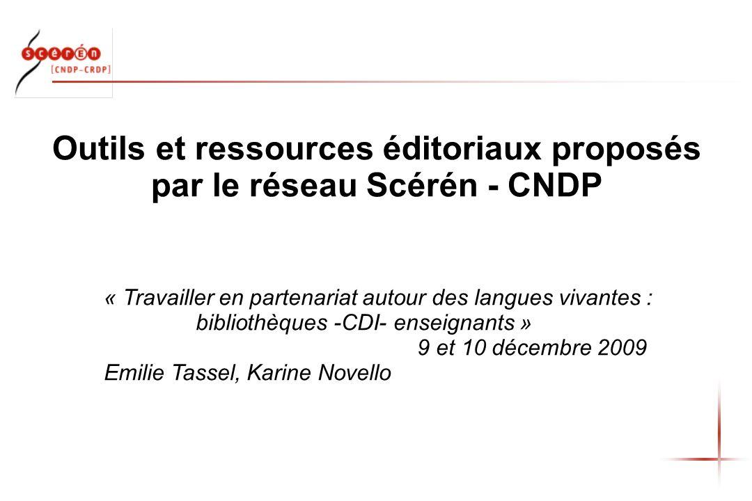 Outils et ressources éditoriaux proposés par le réseau Scérén - CNDP « Travailler en partenariat autour des langues vivantes : bibliothèques -CDI- ens