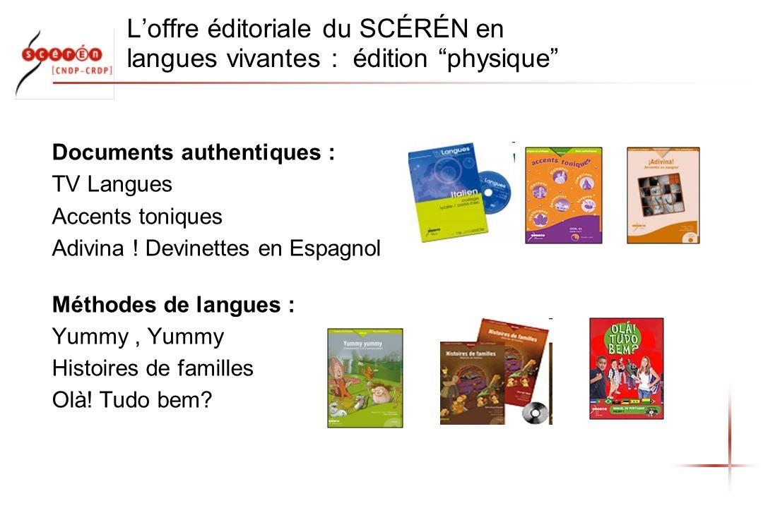 Loffre éditoriale du SCÉRÉN en langues vivantes : édition physique Documents authentiques : TV Langues Accents toniques Adivina ! Devinettes en Espagn
