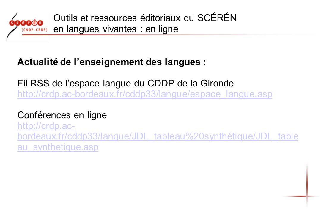 Outils et ressources éditoriaux du SCÉRÉN en langues vivantes : en ligne Actualité de lenseignement des langues : Fil RSS de lespace langue du CDDP de