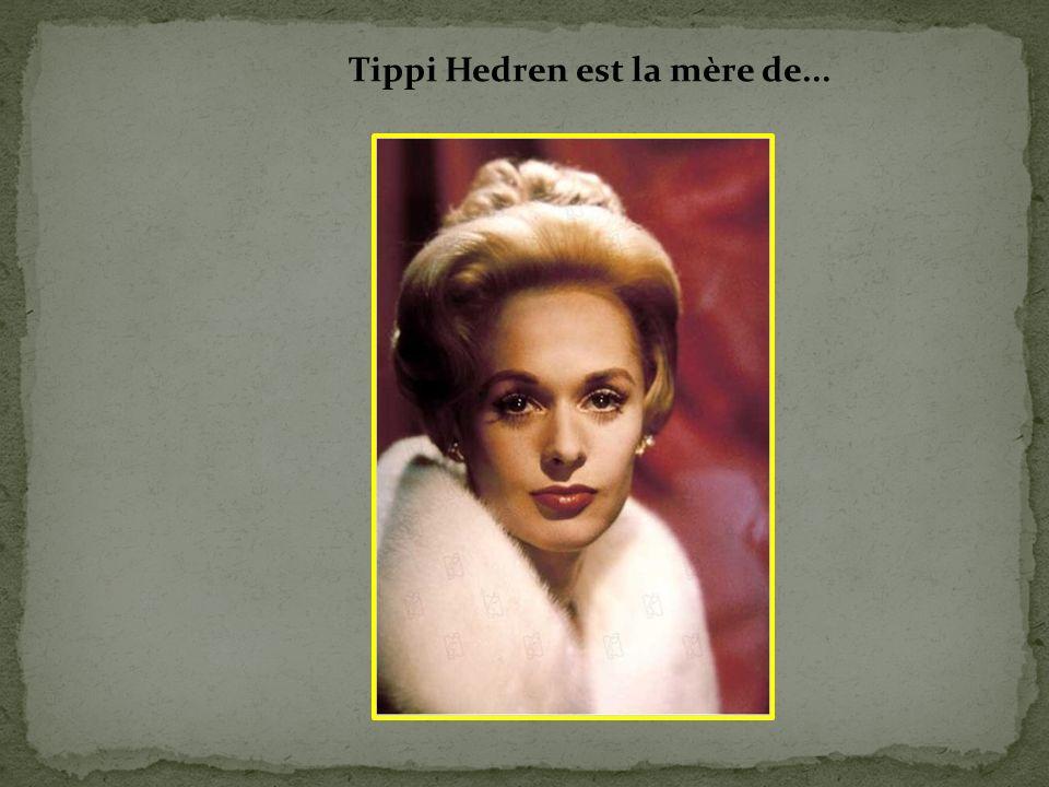 Tippi Hedren est la mère de...