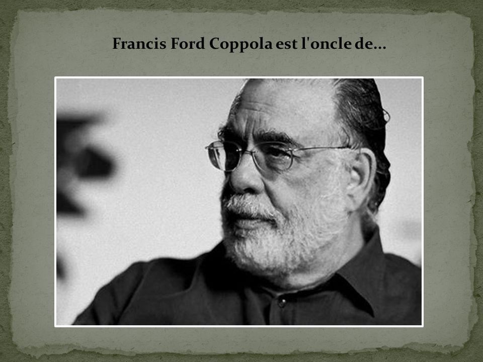 Francis Ford Coppola est l oncle de...