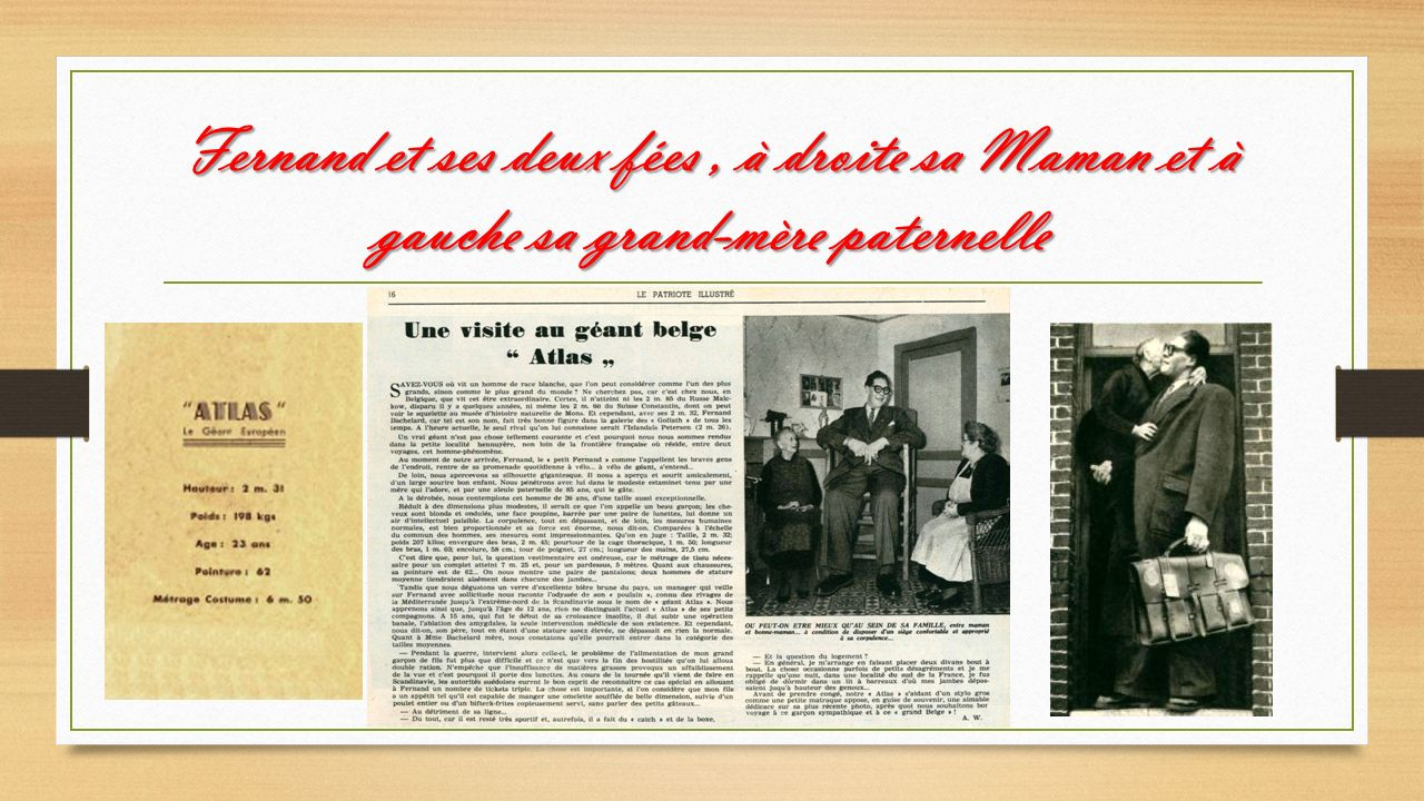 Fernand Bachelard dit « le géant Atlas » Jean-Pierre, tu te souviens il tenait un café à Bon- Secours, place Jean Absil en Belgique ? Puis une brasser