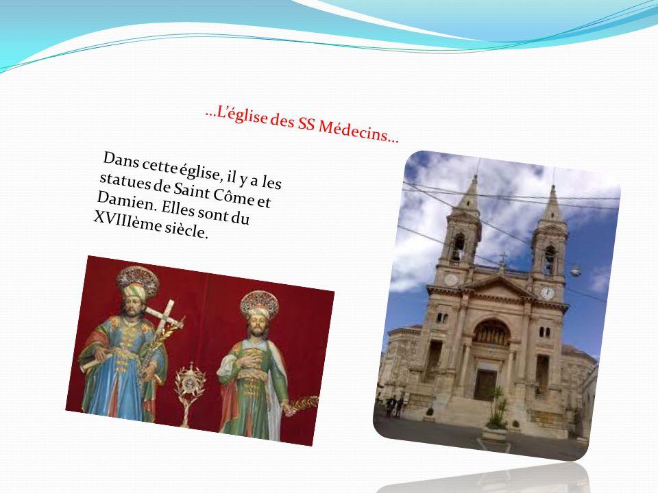 …Léglise des SS Médecins… Dans cette église, il y a les statues de Saint Côme et Damien. Elles sont du XVIIIème siècle.