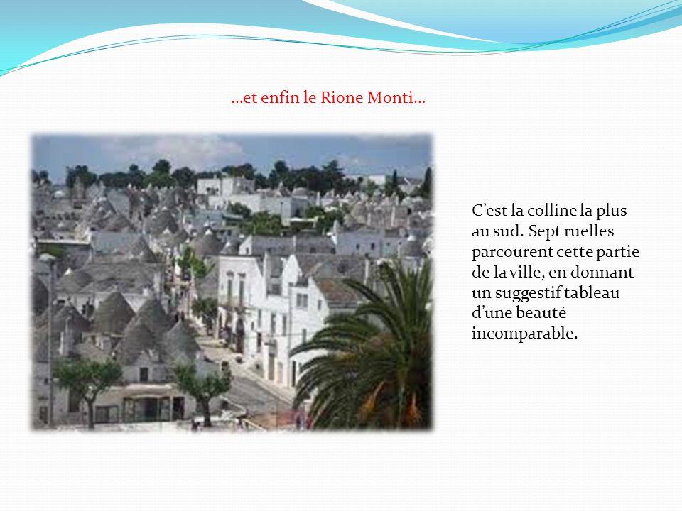 …et enfin le Rione Monti… Cest la colline la plus au sud. Sept ruelles parcourent cette partie de la ville, en donnant un suggestif tableau dune beaut