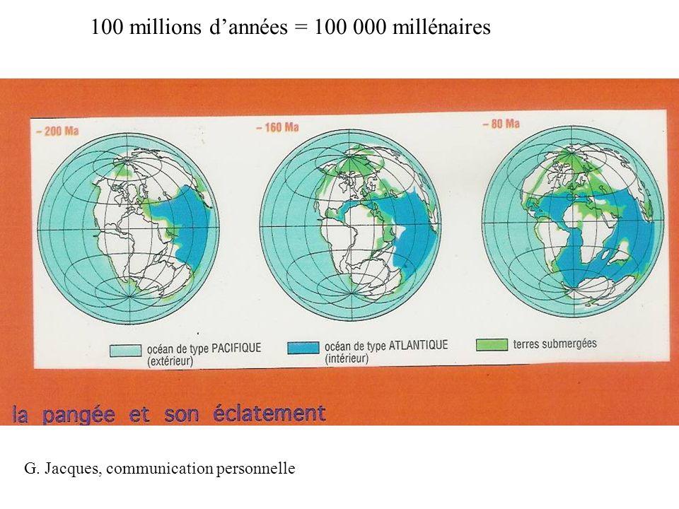 100 millions dannées = 100 000 millénaires G. Jacques, communication personnelle