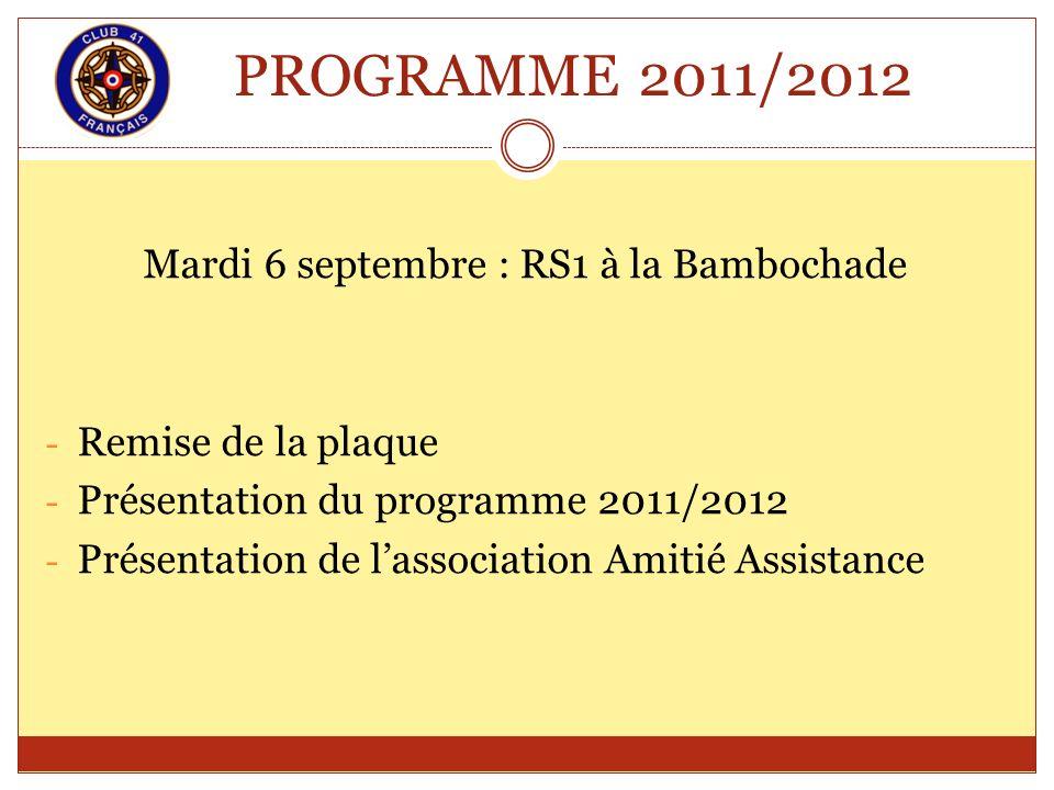 Mardi 6 septembre : RS1 à la Bambochade - Remise de la plaque - Présentation du programme 2011/2012 - Présentation de lassociation Amitié Assistance