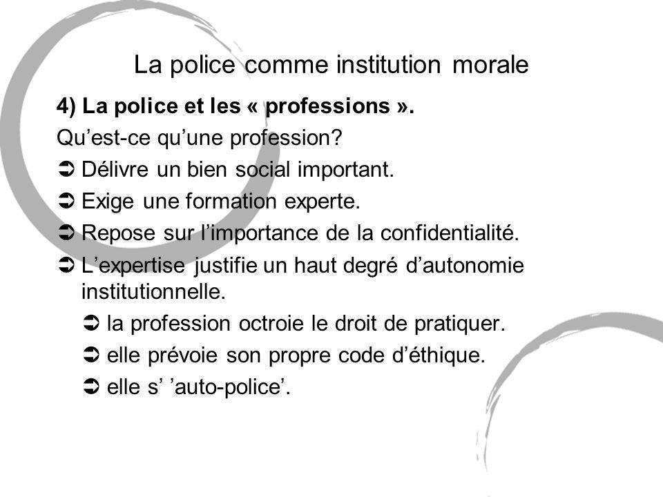 La police comme institution morale 4) La police et les « professions ».