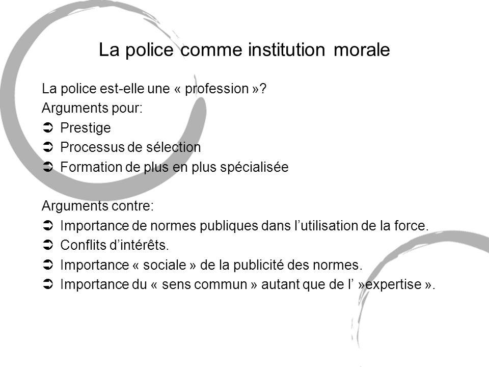 La police comme institution morale La police est-elle une « profession ».