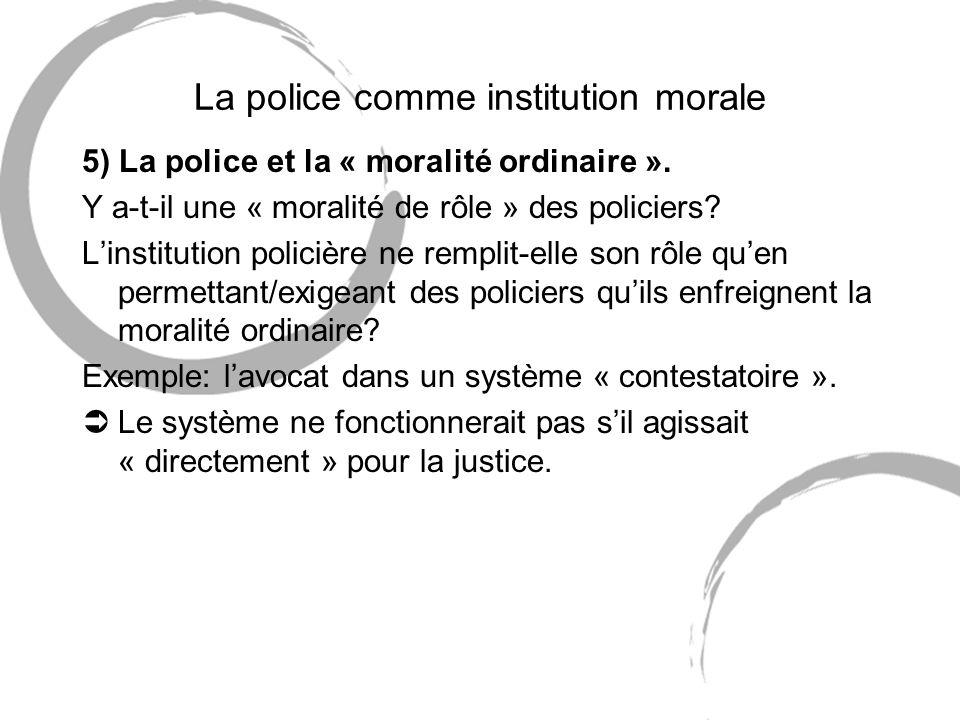 La police comme institution morale 5) La police et la « moralité ordinaire ».