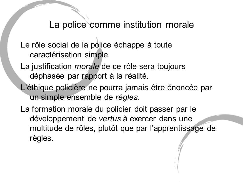 La police comme institution morale Le rôle social de la police échappe à toute caractérisation simple.