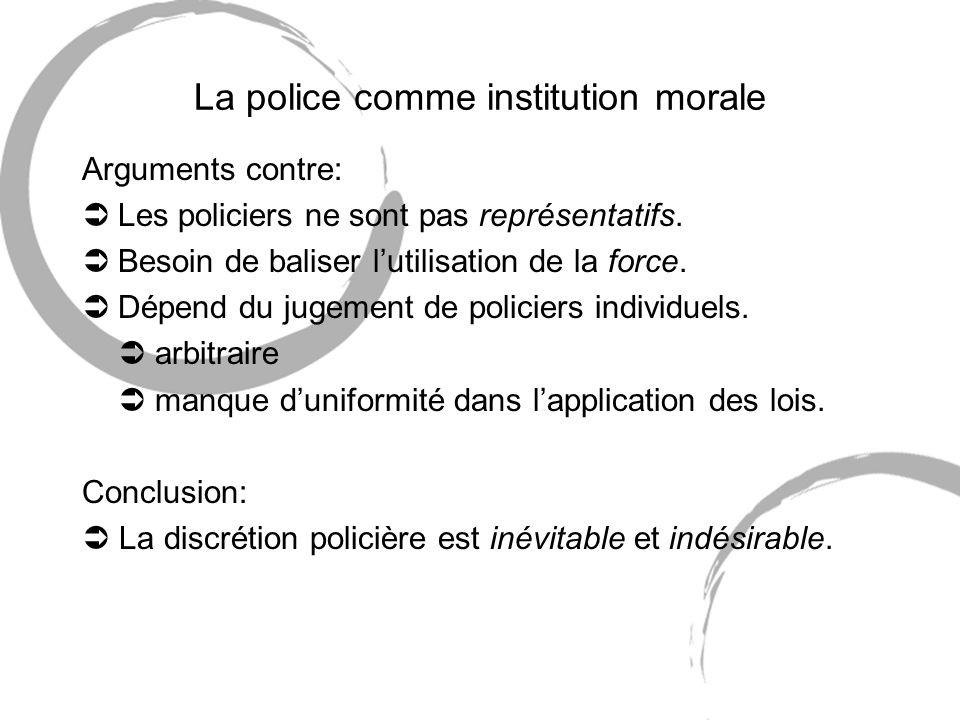 La police comme institution morale Arguments contre: ÜLes policiers ne sont pas représentatifs.