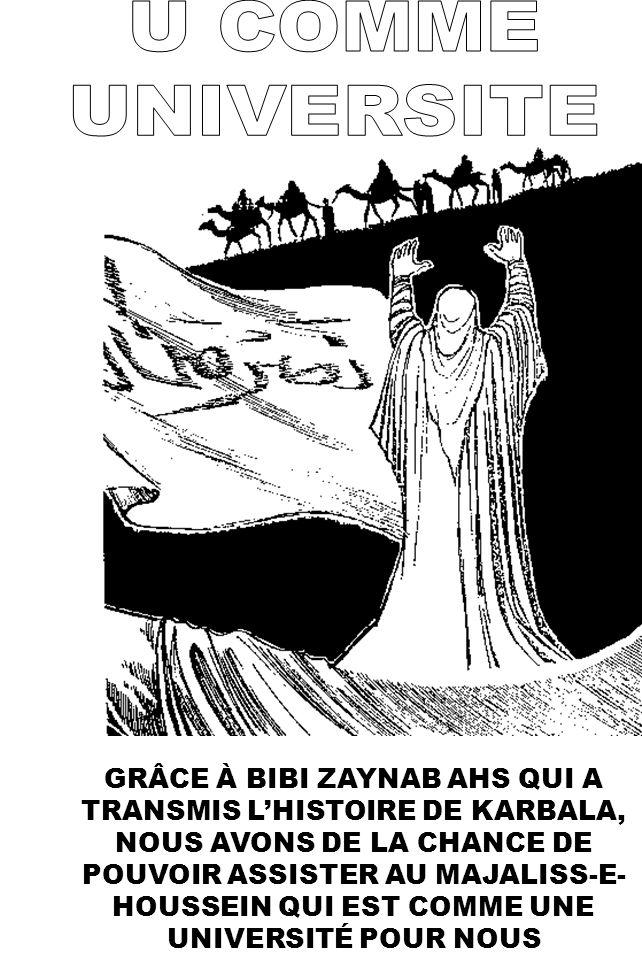 GRÂCE À BIBI ZAYNAB AHS QUI A TRANSMIS LHISTOIRE DE KARBALA, NOUS AVONS DE LA CHANCE DE POUVOIR ASSISTER AU MAJALISS-E- HOUSSEIN QUI EST COMME UNE UNI